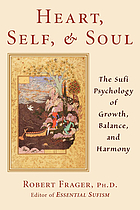 Heart, self & soul : the Sufi psychology of growth, balance, and harmony