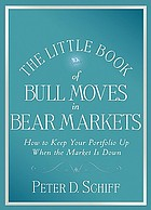 The little book of bull moves in bear markets : how to keep your portfolio up when the market is down