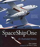 SpaceShipOne : an illustrated history