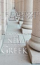 Introduction to the New Testament in the original Greek : with notes on selected readings