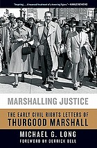 Marshalling justice : the early civil rights letters of Thurgood Marshall