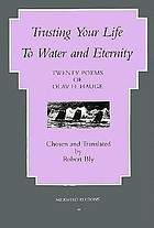 Trusting your life to water and eternity : twenty poems of Olav H. Hauge