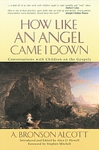 How like an angel came I down : conversations with children on the Gospels