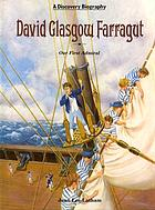 David Glasgow Farragut; our first admiral
