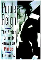 Purple reign : the Artist Formerly Known as Prince
