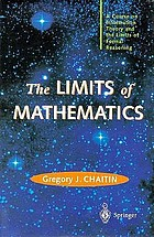 The limits of mathematics : a course on information theory and limits of formal reasoning