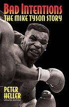 Bad intentions : the Mike Tyson story