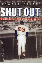 Shut out : a story of race and baseball in Boston