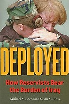 Deployed : how reservists bear the burden of Iraq