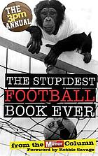The stupidest football book ever : the 3pm annual
