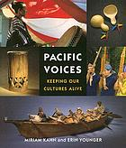 Pacific voices : keeping our cultures alive