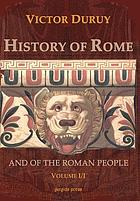 History of Rome, and of the Roman people, from its origin to the invasion of the barbarians