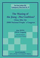 The waning of the Jiang-Zhu coalition? : China after the 2000 National People's Congress