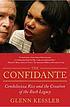 The confidante : Condoleezza Rice and the creation of the Bush legacy