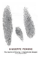 Giuseppe Penone : the imprint of drawing = L'impronta del disegno