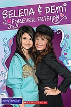 Selena & Demi : forever friends