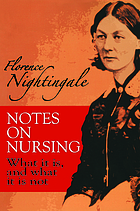 Notes on nursing : what it is, and what it is not Notes on nursing