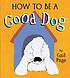 How To Be A Good Dog.