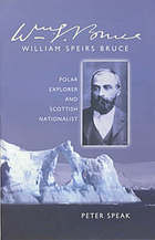 W.S. Bruce : Scottish nationalist and polar explorer