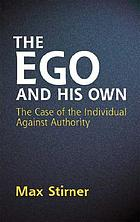 The ego and his own : the case of the individual against authority