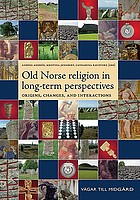 Old Norse religion in long-term perspectives : origins, changes, and interactions : an international conference in Lund, Sweden, June 3-7, 2004