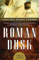 Roman dusk : a novel of the Count Saint-Germain