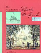 The architecture of Charles Bulfinch