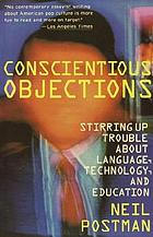 Conscientious objections : stirring up trouble about language, technology, and education