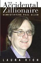 The accidental zillionaire : demystifying Paul Allen
