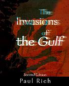 The invasions of the Gulf : radicalism, ritualism and the shaikhs