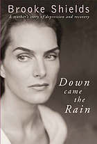 Down came the rain : my journey through postnatal depression