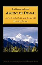 The ascent of Denali : first complete ascent of Mt. McKinley, highest peak in North America