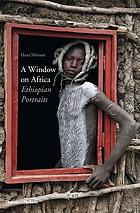 A window on Africa : Ethiopian portraits