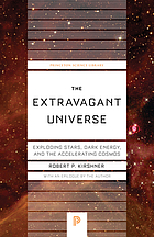 The extravagant universe : exploding stars, dark energy, and the accelerating cosmos The extravagant universe : exploding stars, dark energy, and the accelerating cosmos ; with a new epilogue by the author