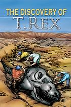 The discovery of T. rex