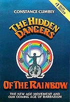 The hidden dangers of the rainbow : the New Age movement and our coming age of barbarism