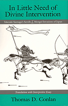 In little need of divine intervention : Takezaki Suenaga's scrolls of the Mongol invasions of Japan