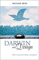 Darwin and design : does evolution have a purpose?