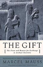The gift : the form and reason for exchange in archaic societies