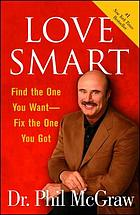 Love smart : find the one you want, fix the one you got