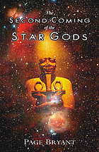 The second coming of the star gods : a visionary novel
