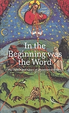 In the beginning was the word : the power and glory of illuminated Bibles