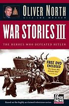 War stories III : the heroes who defeated Hitler