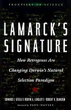 Lamarck's signature : how retrogenes are changing Darwin's natural selection paradigm