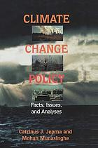 Climate change policy : facts, issues and analyses