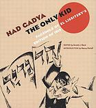 Had gadya = The only kid : facsimile of El Lissitzky's edition of 1919