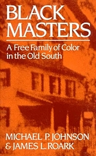 Black masters : a free family of color in the old South
