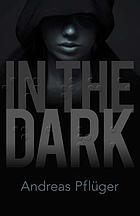 In the Dark : a Jenny Aaron Thriller.