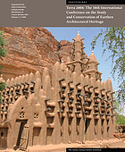 Terra 2008 : Proceedings of the 10th international conference on the study and conservation of Earthen architectural heritage, Bamako, Mali, February 1-5, 2008