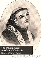 The old franciscan missions of California,